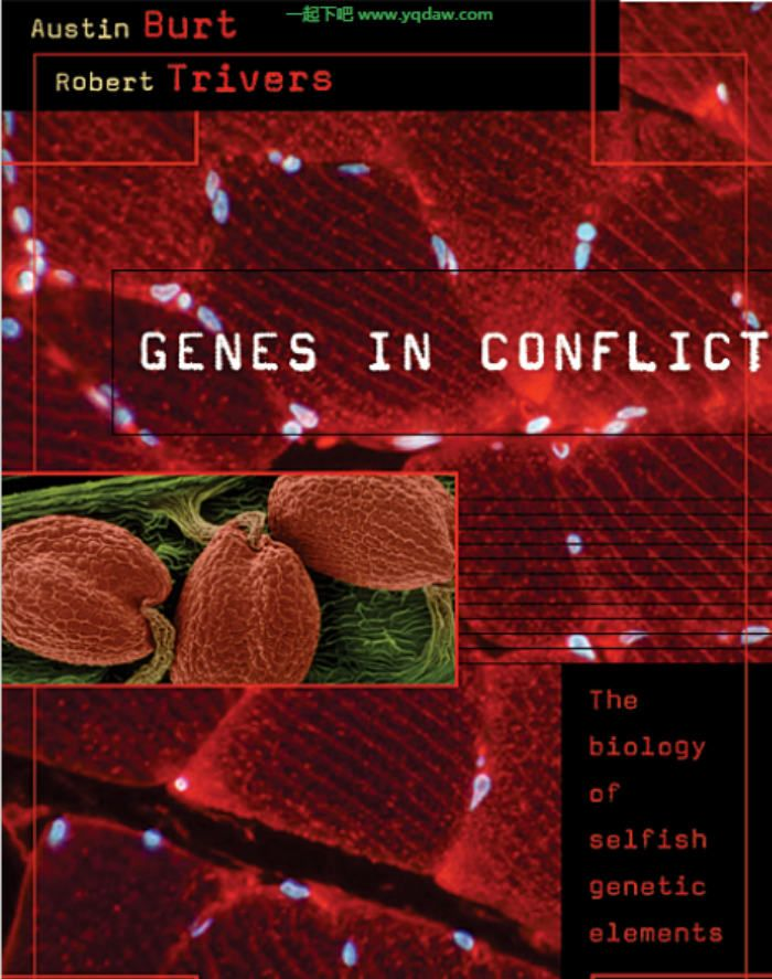 Genes in Conflict: the biology of selfish genetic elements- 一起下吧
